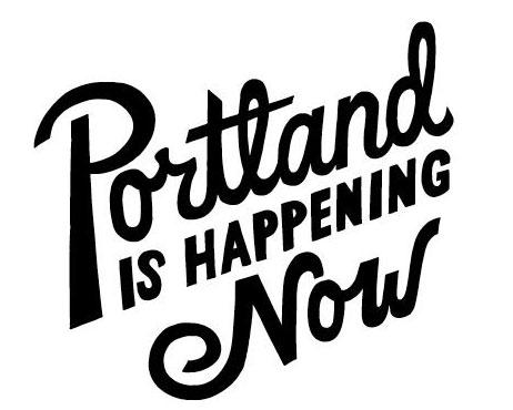 Portland is Happening Now